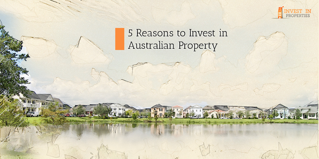 5 Reasons to Invest in Australian Property