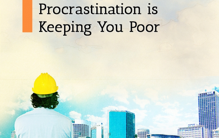 Why Property Procrastination is Keeping you Poor